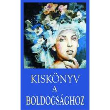 Kassák Kiadó Kiskönyv a boldogsághoz irodalom