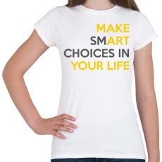 PRINTFASHION MAKE smART - Női póló - Fehér