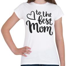 PRINTFASHION Legjobb Anyuka - Női póló - Fehér