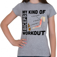 PRINTFASHION My Kind Of BICEPS Workout  /w/ - Női póló - Sport szürke
