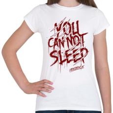 PRINTFASHION Soha ne aludj el! - Női póló - Fehér