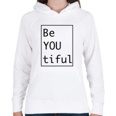 PRINTFASHION BeYOUtiful - fekete felirat - Női kapucnis pulóver - Fehér