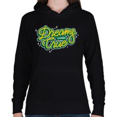 PRINTFASHION Az álmok valóra válnak - Női kapucnis pulóver - Fekete