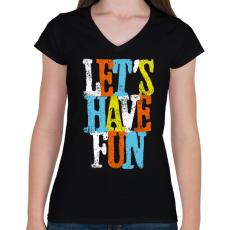PRINTFASHION Szórakozzunk - Női V-nyakú póló - Fekete