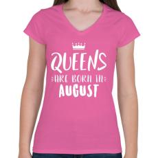 PRINTFASHION A királynők augusztusban születnek - Női V-nyakú póló - Rózsaszín