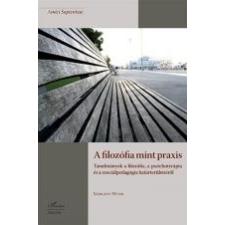 A FILOZÓFIA MINT PRAXIS - TANULMÁNYOK... társadalom- és humántudomány