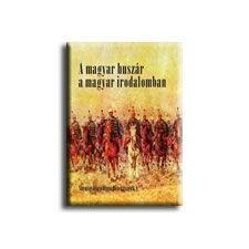 A MAGYAR HUSZÁR A MAGYAR IRODALOMBAN irodalom