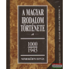 A magyar irodalom története 1000-1945 I-II.