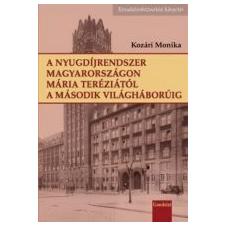 - A NYUGDÍJRENDSZER MAGYARORSZÁGON MÁRIA TERÉZIÁTÓL A II. VILÁGHÁBORÚIG történelem