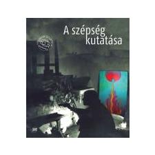 - A SZÉPSÉG KUTATÁSA - AVAGY KEGYELMES TEREIM ELŐZŐ ÉVTIZEDEIMBŐL )VÁLOGATÁS 1968-2010) művészet