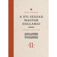 A XVI. század magyar dallamai I-II. művészet