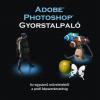 Adobe Photoshop CS4 Gyorstalpaló