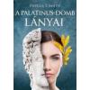Agave Phyllis T. Smith: A Palatinus-domb lányai
