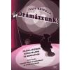Akadémiai Kiadó Drámázzunk! - Drámajátékok, színdarabok és monológok