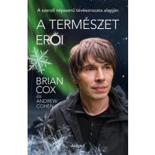 Akkord Könyvkiadó Andrew Cohen - Brian Cox: A természet erői természet- és alkalmazott tudomány