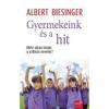 Albert Biesinger GYERMEKEINK ÉS A HIT