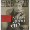 Albert Györgyi - Miért pont én? hangkoskönyv (2 CD) (Könyv)