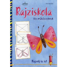 Alex Bernfels RAJZISKOLA KIS MŰVÉSZEKNEK /RAJZOLJ TE IS! gyermek- és ifjúsági könyv