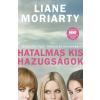 Alexandra Kiadó Liane Moriartry-Hatalmas kis hazugságok (Új példány, megvásárolható, de nem kölcsönözhető!)