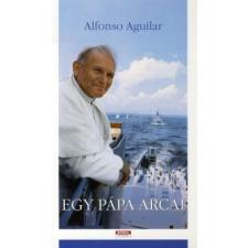 Alfonso Aguilar EGY PÁPA ARCAI publicisztika