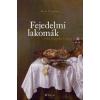 Alinea Kiadó Fejedelmi lakomák - Régi magyar étkek