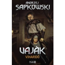 Andrzej Sapkowski Vaják VIII. - Viharidő regény
