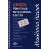 ANGOL TEMATIKUS NYELVVIZSGASZÓTÁR A1.A2.B1.B2
