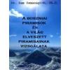 Angyali Menedék A Boszniai Piramisok és a világ elveszett piramisainak vizsgálata - Dr. Sam Osmanagich Ph.D