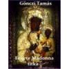 Angyali Menedék A Fekete Madonna titka - Gönczi Tamás
