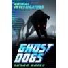Animal Investigators: Ghost Dogs