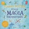 Animus Kiadó Harry Potter - Utazás a mágia történetében