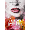 Anita Weaver WEAVER, ANITA - A SORS IRÓNIÁJA