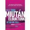 Anna Todd TODD, ANNA - MIUTÁN ELBUKTUNK - AFTER WE FELL