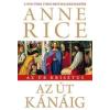 Anne Rice AZ ÚT KÁNÁIG - AZ ÚR KRISZTUS