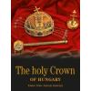Anthony Endrey TÓTH ENDRE – SZELÉNYI KÁROLY - THE HOLY CROWN OF HUNGARY (A MAGYAR SZENT KORONA - ANGOL)