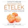 Anthony William WILLIAM, ANTHONY - GYÓGYÍTÓ ÉTELEK