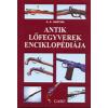 Anton E. Hartink ANTIK LŐFEGYVEREK ENCIKLOPÉDIÁJA