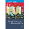 Arday Géza GYERMEKTELEN ÍRÓK A DIKTATÚRA IDEJÉN