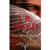 Art Nouveau Kiadó J. R. Ward: Halhatatlanság - Bukott angyalok
