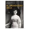 Athenaeum 2000 Kiadó M. Hrabovszky Júlia - Steinert Ágota: Ami elmúlt - Visszaemlékezések életemből