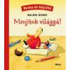 Balázs Ágnes MENJÜNK VILÁGGÁ! - BORKA ÉS HAJCIHŐ