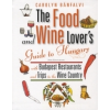 Bánfalvi Carolyn THE FOOD AND WINE LOVER'S GUIDE TO HUNGARY