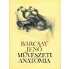 Barcsay Jenő BARCSAY JENÕ - MÛVÉSZETI ANATÓMIA (20., ÚJ KIADÁS)