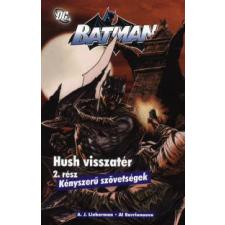 BATMAN - HUSH VISSZATÉR 2. - KÉNYSZERŰ SZÖVETSÉGEK - KÉPREGÉNY szórakozás