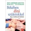 Beate Scherrmann-Gerstetter, Manfred Scherrmann SCHERRMANN-GERSTETTER, BEATE - BÉKÉBEN ÉLNI SZÜLEINKKEL - AHOGY A KONFLIKTUSAINK FELOLDHATÓK