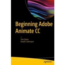 Beginning Adobe Animate CC – Tom Green, Joseph Labrecque idegen nyelvű könyv