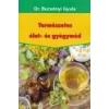 Belső egészség Természetes élet- és gyógymód - Dr. Bucsányi Gyula