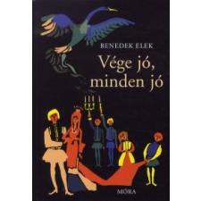 Benedek Elek VÉGE JÓ, MINDEN JÓ gyermek- és ifjúsági könyv