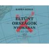 Berge, Bjorn Eltűnt országok nyomában 1840-1970