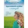 Bioenergetic Gyermekeink emlékei a mennyről - Dr. Wayne W. Dyer Dee Garnes